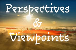 Perspectives and Viewpoints