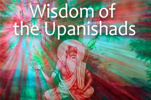 Wisdom of the Upanishads